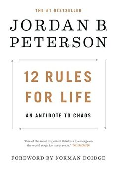12 Rules for Life: An Antidote to Chaos by [Peterson, Jordan B.]