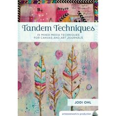 Tandem Techniques: 15 Mixed Media Techniques for Canvas and Art Journ | InterweaveStore.com