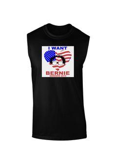 TooLoud I Want Bernie - Sanders 2016 Dark Muscle Shirt