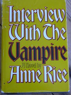 Interview with the Vampire a Novel by Anne Rice by missgaylee, $3.50