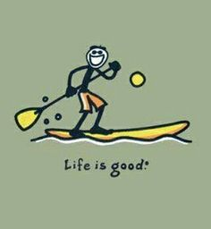 Viver é muito bom.