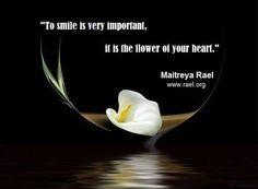 «To smile is very important, it is the flower of your heart.» Rael Maitreya www.raelcanada.org  #peace  #nuclearban #lovehumanity #RaelMaitreya #rael #raelian #raelians #raiseconsciousness #love #meditate4peace #compassion #kindness #kind #godless #freethinker #Atheist #atheist #atheism #1min4peace