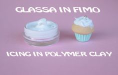 Glassa in Fimo   Icing in Polymer Clay