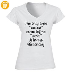 The Only Time Success Come Before Work Is In The Dictionary Quote XL Damen V-Neck (*Partner-Link)
