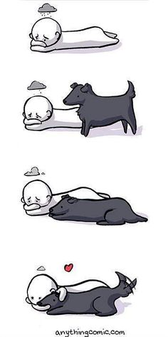 Everything will be ok when you  are blessed to have a dog