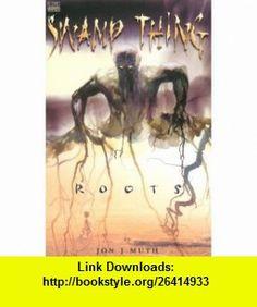 Swamp Thing Roots (9781563893773) Jon J. Muth , ISBN-10: 1563893770  , ISBN-13: 978-1563893773 ,  , tutorials , pdf , ebook , torrent , downloads , rapidshare , filesonic , hotfile , megaupload , fileserve