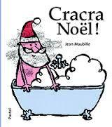 Décembre 2015: Le Noël de Marie. Cracra Noël! Jean Maubille, Pastel, 2014. Le père Noël aussi doit faire son bain!
