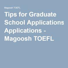 Tips for Graduate School Applications - Magoosh TOEFL