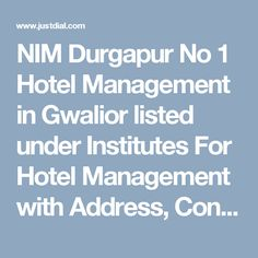 NIM Durgapur No 1 Hotel Management in Gwalior listed under Institutes For Hotel Management with Address, Contact Number, Reviews