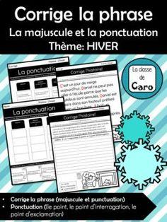 Corrige la phrase - La majuscule et la ponctuation Thème: HIVER French Teacher, Teaching French, Point D'interrogation, Teacher Helper, Core French, French Classroom, Second Language, Learn French, About Me Blog