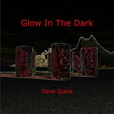 Dave Quick - Glow In The Dark
