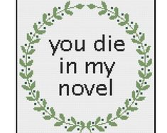PDF || You Die in My Novel || Pdf Cross Stitch Pattern Instant Download || Funny modern subversive cross stitch || quote inspirational
