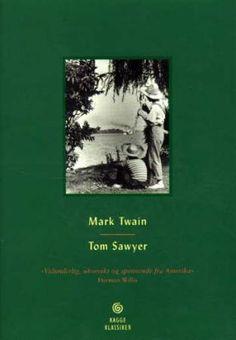 """""""Tom Sawyer"""" av Mark Twain Mark Twain, Toms, Movie Posters, Film Poster, Billboard, Film Posters"""
