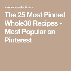 The 25 Most Pinned Whole30 Recipes - Most Popular on Pinterest