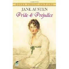 Pride and Prejudice - Jane Austen. It is a truth universally acknowleged that Ms Austen is one of the greatest novelists ever. Full stop.