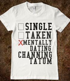 SINGLE TAKEN MENTALLY DATING CHANNING