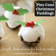 Pine Cone Christmas Puddings - Decorations for Kids to Make