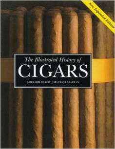 The Illustrated History of Cigars (The Pleasures of Life) - $100