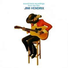 Sound track recordings from the film Jimi Hendrix