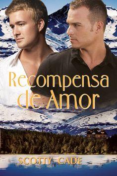 """Recomensa de amor"" de Scotty Cade. Ya a la venta en Dreamspinner Press en español: http://www.dreamspinnerpress.com/store/product_info.php?products_id=4318"