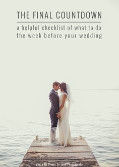 The Final Countdown: The Week Before Your Wedding To Do List by @Andrijana Jankovic Culjak Benson