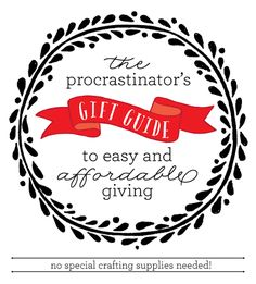The Procrastinator's Gift Guide to Easy Affordable Giving