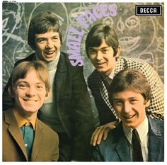 Small Faces - saw them in the 60s and they were fantastic and also very funny.  Admit I was a little bit in love with Ronnie Lane (top left in the white polo neck)!