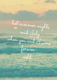 lana del rey... reminds me of our teenage summers when we were young, free and curious.