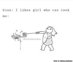 I wouldn't even be able to cook the food he likes