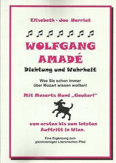 Wolfgang Amade - Dichtung und Wahrheit Mit Mozarts Hund Gaukerl Auftritt in Wien Ebay, Dog, Knowledge