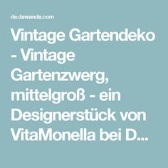 Vintage Gartendeko -  Vintage Gartenzwerg, mittelgroß - ein Designerstück von VitaMonella bei DaWanda