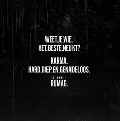 Karma neukt het beste #rumag Haha Quotes, Top Quotes, Daily Quotes, Words Quotes, Best Quotes, Funny Quotes, Life Quotes, Sayings, Qoutes