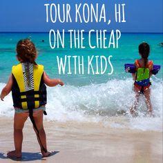 #Kona, #Hawaii- Tour Kona, HI on the cheap with kiddos.  Low cost activities!