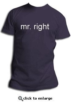 Custom Mr. Right Tee
