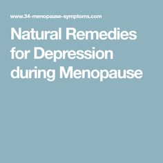 Natural Remedies For Depression During Perimenopause