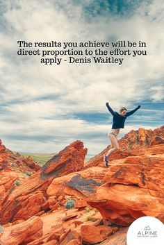 The results you achieve will be in direct proportion to the effort you apply - Denis Waitley