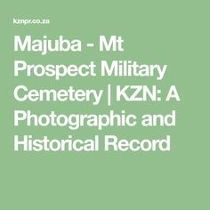Majuba - Mt Prospect Military Cemetery - KZN: A Photographic and Historical Record Military Cemetery, African, Math, Math Resources, Mathematics