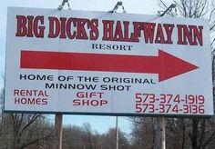 Big Dick's Halfway Inn Resort... It's called what? LOL!