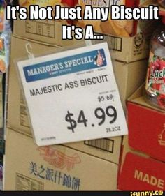ass biscuit does exist