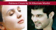 Fairness Cream by Dr Khurram Mushir Skin Beauty Tips in Urdu. Skin Whitening, Tightening Homemade Face Mask Recipe. رنگ گورا کرنے والی کریم