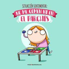 Situación sentimental: no me comen ni en el parchís. #frases #missborderlike #divertidas #humor #sarcasmo #chistes #parchis #mujeres
