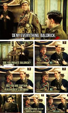 Blackadder Goes Forth is the fourth and final series of the BBC sitcom Blackadder The series placed the recurring characters of Blackadder, Baldrick and British Tv Comedies, British Comedy, Comedy Quotes, Comedy Tv, Funny Quotes, Qoutes, Best Tv, The Best, Blackadder Quotes