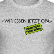 Wortwitz: Was ein kleines Komma ausmacht.   Wir essen jetzt Opa T-Shirts