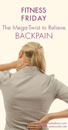 Fitness Friday: The Mega-twist to relieve back pain | eatnakednow.com