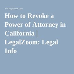 How to Revoke a Power of Attorney in California | LegalZoom: Legal Info