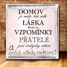 ...domov je / Zboží prodejce dílnička | Fler.cz Happy Life, Diy And Crafts, Motivation, Words, Quotes, Rodin, Inspiration, The Happy Life, Qoutes