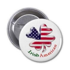 Irish American Pinback Buttons - cool 4 leaf clover with American flag Irish American, American Flag, St Patricks Day Parade, Irish Design, Pot Of Gold, Luck Of The Irish, Pinback Buttons, How To Make Buttons, Old Glory