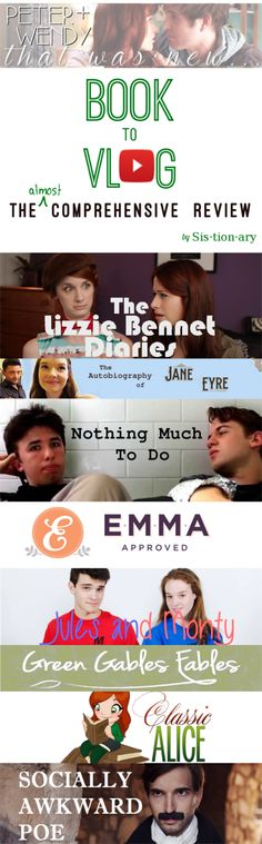 A ton of great Book adaptions on Youtube  Lizzie Bennet Diaries Autobiography of Jane Eyre Nothing Much to Do