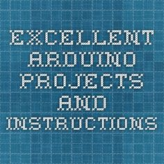 Excellent Arduino Projects and Instructions