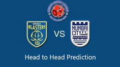 Kerala Blasters FC VS Mumbai City FC Prediction Match 29 | Indian Super League Live Streaming 2014- Watch ISL Online